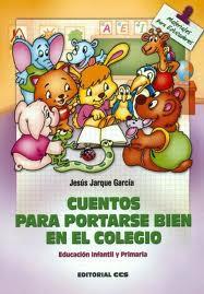 Cuentos para portarse bien en el Colegio, Editorial CCS. Jesús Jarque