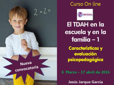 El TDAH en la escuela y en la familia, curso on line de Jesús Jarque