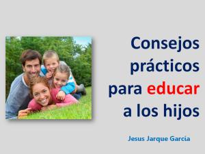 Consejos prácticos para educar a los hijos, Charla para familias de Jesús Jarque