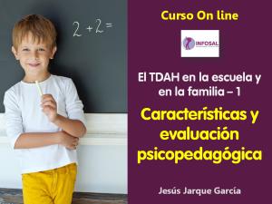 Curso sobre TDAH: Características y Evaluación Psicopedagógica, de Jesús Jarque