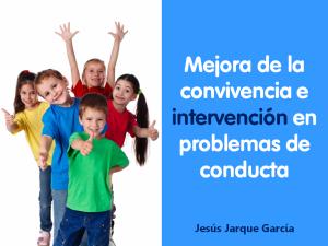 Curso mejora de la convivencia e intervención en problemas de conducta de Jesús Jarque