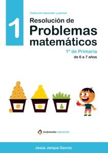 Cuaderno de Resolución de Problemas Matemáticos de Jesús Jarque, nivel 1 para 1º de Primaria