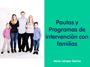 Pautas y programas de intervención con familias curso de Jesús Jarque