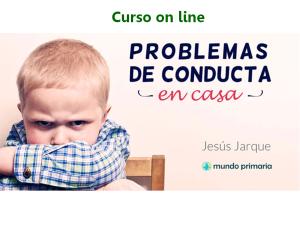 Curso de Jesús Jarque sobre los problemas de conducta en casa