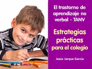 Curso sobre las estrategias prácticas para el colegio con alumnos con TANV, con Jesús Jarque