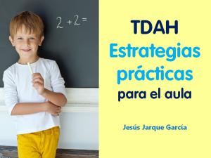 Curso TDAH, estrategias prácticas para la clase de Jesús Jarque