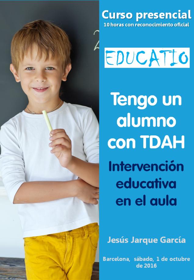 Tengo un alumno con TDAH, curso en Barcelona de Jesús Jarque