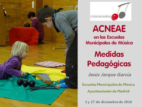 ACNEAE en las Escuelas Municipales de Música del Ayuntamiento de Madrid, curso impartido por Jesús Jarque