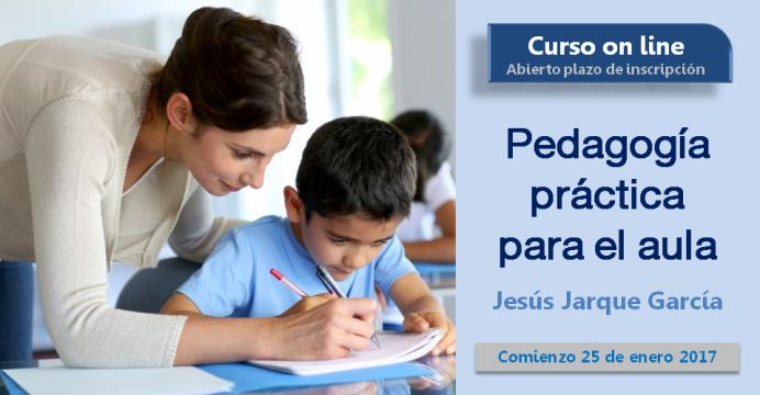 Pedagogía práctica para el aula, curso on line de Jesús Jarque