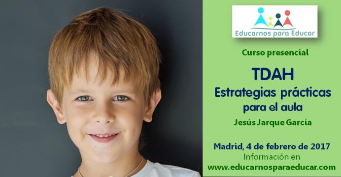 Curso TDAH medidas prácticas para el aula, por Jesús Jarque en Madrid
