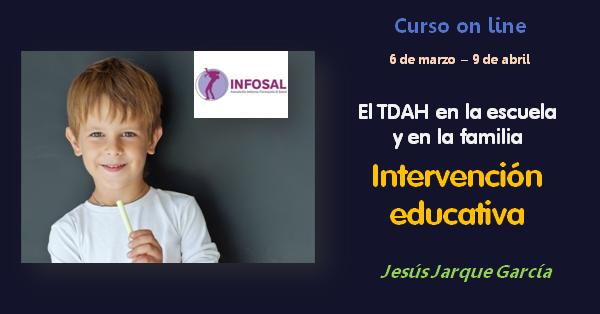 TDAH: intervención educativa en el colegio y en la familia. Curso on line de Jesús Jarque