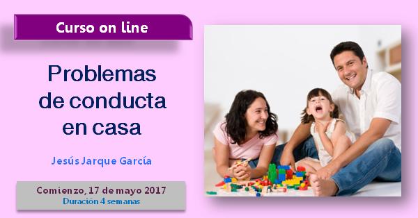Curso on line problemas de conducta en casa, Jesús Jarque