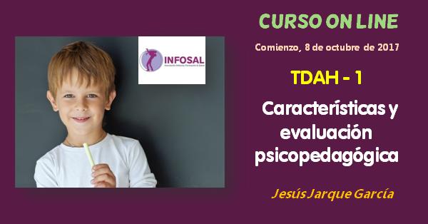 Curso características y evaluación psicopedagógica del TDAH de Jesús Jarque