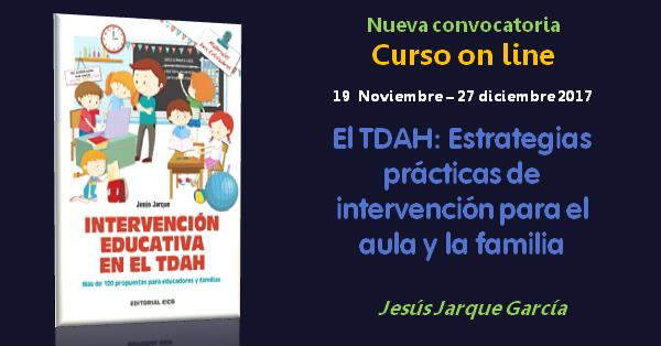 Curso on line de Jesús Jarque, el TDAH: Estrategias prácticas de intervención para el aula y la familia