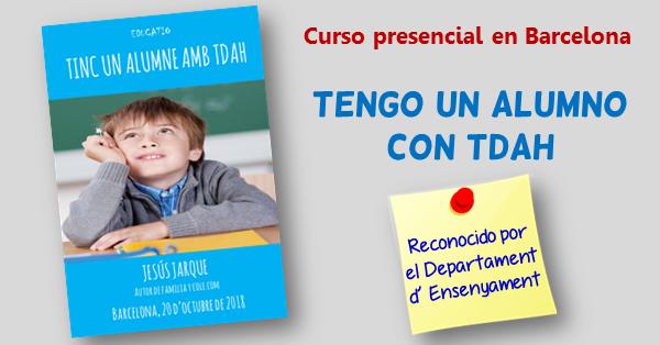 Curso en Barcelona, tengo un alumno con TDAH