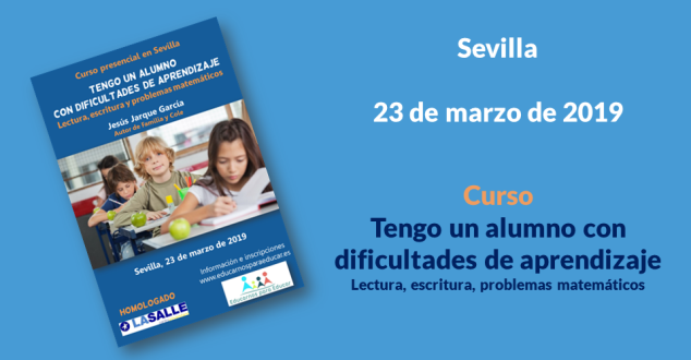 Curso en Sevilla, tengo un alumno con dificultades de aprendizaje, impartido por Jesús Jarque