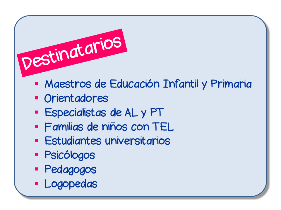Destinatarios del curso de Jesús Jarque, Tengo en clase un alumno con TEL, evaluación psicopedagógica e intervención en el aula, que se impartirá en Vigo el 19 octubre de 2019