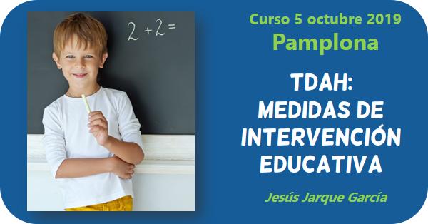 Curso de Jesús Jarque, TDAH: medidas de intervención educativa, que se impartirá en Pamplona el 5 de octubre de 2019