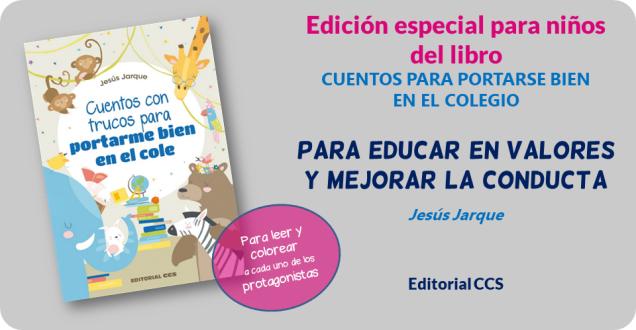 """Libro de Jesús Jarque """"Cuentos con trucos para portarme bien en el cole"""", para educar en valores y mejorar la conducta"""