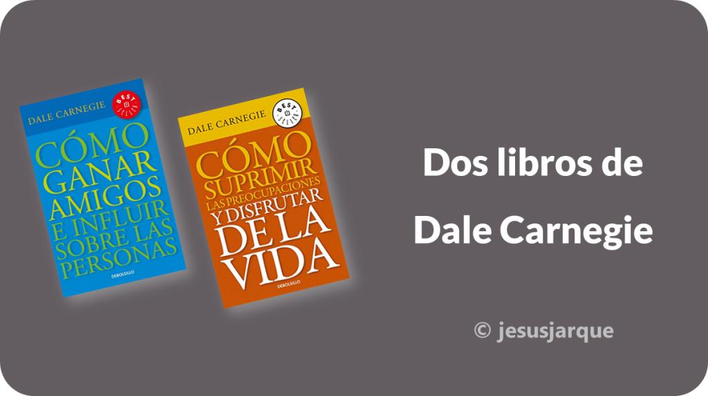 Dos libros de Dale Carnegie que ha leído Jesús Jarque